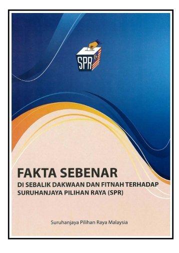 2011 - FAKTA SEBENAR DI SEBALIK DAKWAAN DAN FITNAH TERHADAP SURUHANJAYA PILIHAN RAYA (SPR)