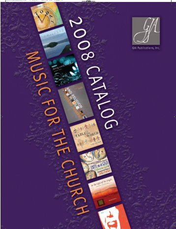 2008 Catalog Music for the Church - GIA Publications