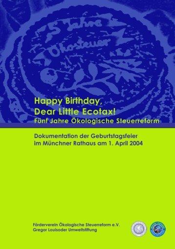 Happy Birthday, Dear Little Ecotax! - Gregor Louisoder Umweltstiftung