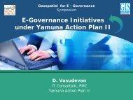 E-Governance Initiatives under Yamuna Action Plan II D. Vasudevan