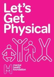 Lets get physical booklet - Mental Health Foundation
