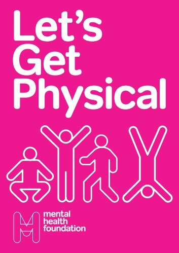Lets get physical booklet - Mental Health Foundation