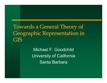 Towards a General Theory of Geographic Representation in GIS ...