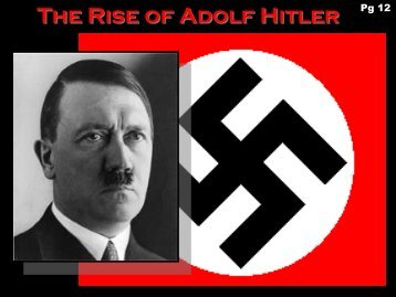 the rise of adolf hitler to great power Title: the rise of adolf hitler subject: american history: approach to gaining political power getting votes when the great depression hits germany.