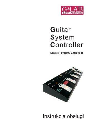 Instrukcja obsługi Kontrolera systemu gitarowego GSC - G LAB