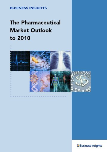 The Pharmaceutical Market Outlook to 2010 - Business Insights