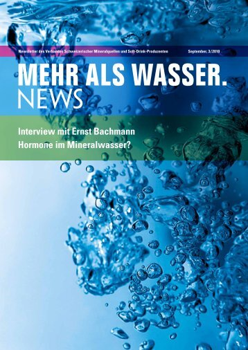 Interview mit Ernst Bachmann Hormone im Mineralwasser?