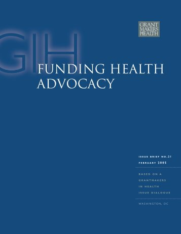 FUNDING HEALTH ADVOCACY - GIH - Grantmakers In Health