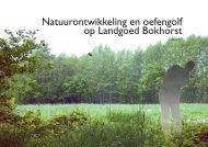 Natuurontwikkeling en oefengolf op Landgoed Bokhorst - GISnet