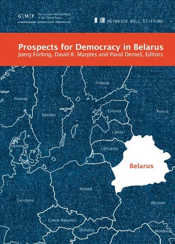 Prospects for Democracy in Belarus - German Marshall Fund of the ...