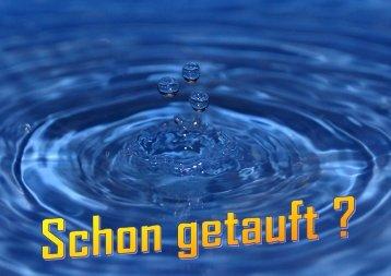 Kinder, Jugendliche, Erwachsene - allen steht die Taufe offen Großer