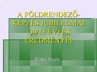 A FÖLDRENDEZŐ-KÉPZÉS JUBILEUMAI (30/15 ÉV) ÉS ...