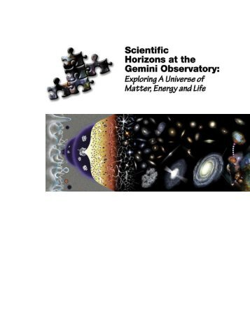 Exploring A Universe of Matter, Energy and Life - Gemini Observatory