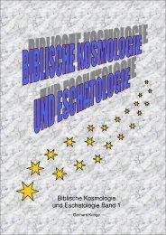 Biblische Kosmologie und Eschatologie Band 1 - Gerhard Kringe