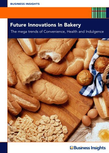 Future Innovations In Bakery - Business Insights