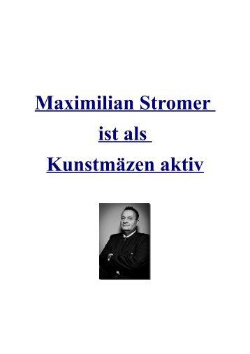 Maximilian Stromer ist als Kunstmäzen aktiv