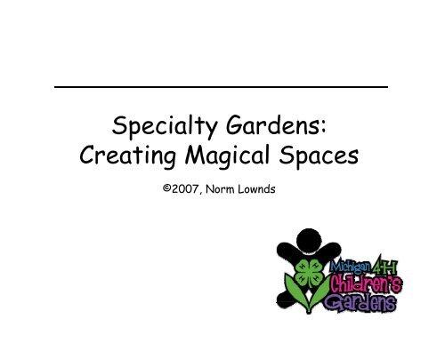 Specialty Gardens: C ti M i l S s Creating Magical Spaces - GLPTI