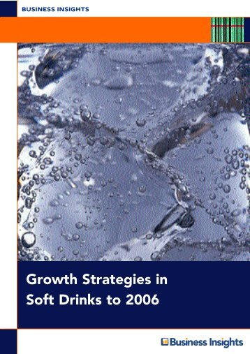 Growth Strategies in Soft Drinks to 2006 - Business Insights