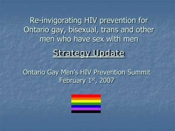Re-invigorating HIV prevention for Ontario gay, bisexual, trans and ...