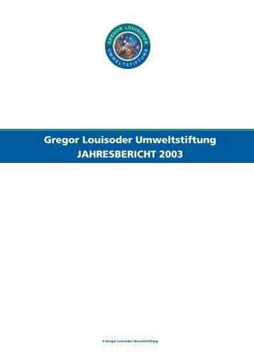 Gregor Louisoder Umweltstiftung JAHRESBERICHT 2003