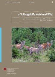 Vollzugshilfe Wald und Wild. Das integrale ... - BAFU - CH