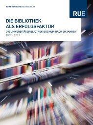 die bibliothek als erfolgsfaktor - Ruhr-Universität Bochum