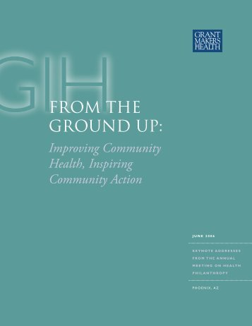 From the Ground up: - Grantmakers In Health
