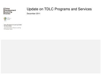 Update on TDLC Programs and Services - GDLN Asia Pacific
