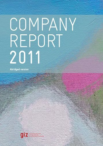 Company report 2011 - Abridged version (pdf, 2.82 MB, EN) - GIZ
