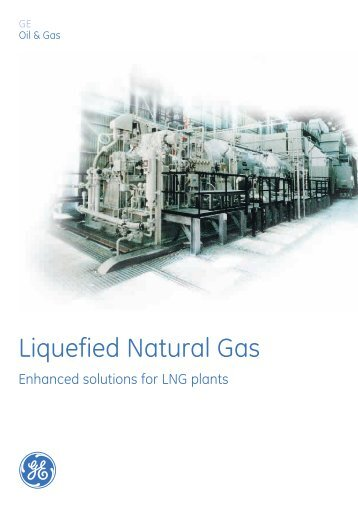 Liquefied Natural Gas / PDF 2768kb - GE Energy