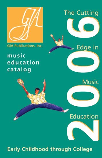 GIA's 2006 Music Education Catalog (4.5 MB, 130 ... - GIA Publications
