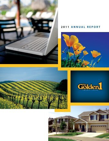2011 ANNUAL REPORT - The Golden 1 Credit Union