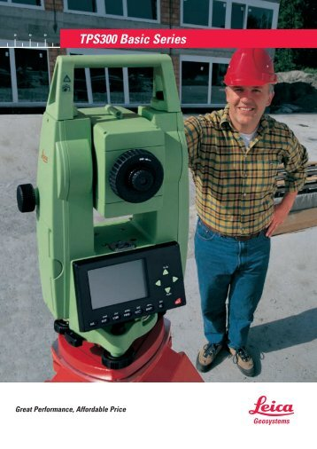 The new TPS300 Basic Series from Leica Geosystems - Geotech