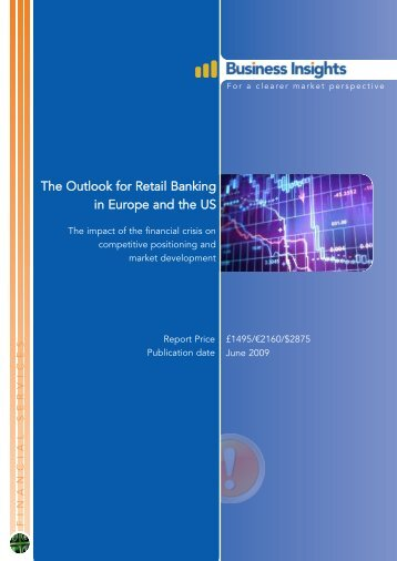 The Outlook for Retail Banking in Europe and the ... - Business Insights