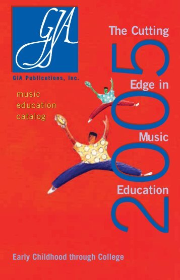 GIA's 2005 Music Education Catalog (3.3 MB, 112 ... - GIA Publications