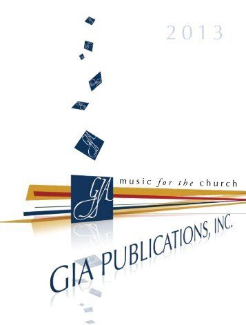 2013 Spring Catalog Music for the Church Year - GIA Publications