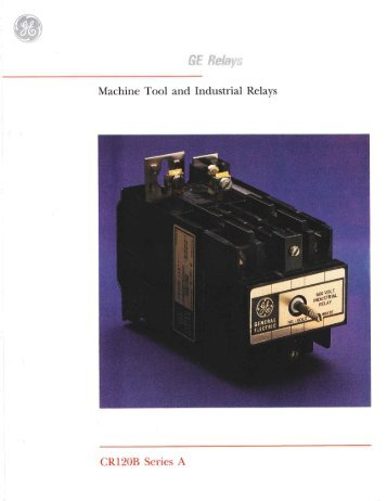 Machine Tool and Industrial Relays - CR120B Series A - GE Energy