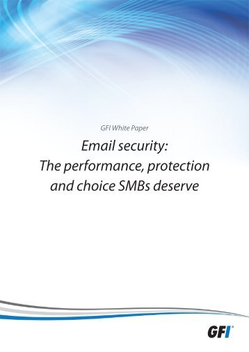 Email security: The performance, protection and choice ... - GFI.com