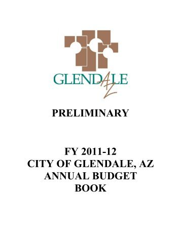 preliminary fy 2011-12 city of glendale, az annual budget book