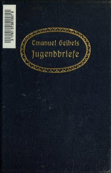 Emanuel Geibels Jugendbriefe : Bonn - Berlin - Griechenland ; mit ...