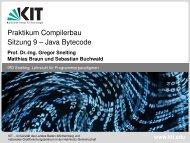 Praktikum Compilerbau Sitzung 9 – Java Bytecode - IPD Snelting