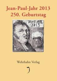 Jean-Paul-Jahr 2013 250. Geburtstag - Wehrhahn Verlag