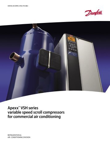 Apexx™ VSH series variable speed scroll compressors for ... - Danfoss