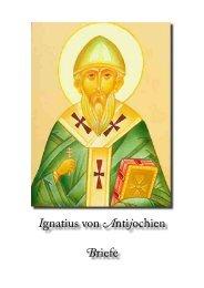 Ignatius von Antijochien Briefe - Gott ist die Liebe