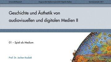 Folien (PDF) - Medienwissenschaft Universität Bayreuth