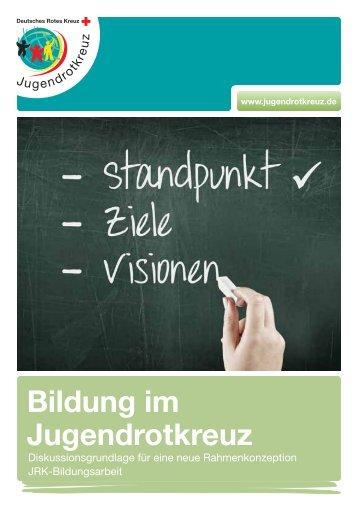 Rahmenkonzeption JRK-Bildungsarbeit - Jugendrotkreuz