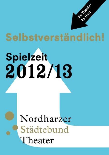 Spielzeit Selbstverständlich! - Nordharzer Städtebundtheater