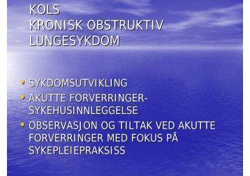 Forverring ved KOLS-sykdom v/avdelingssykepleier Ranveig Rotmo ...