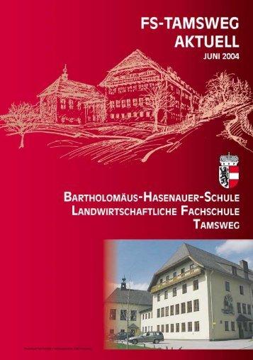 LFS Tamsweg Aktuell 2004 - Landwirtschaftliche Fachschule ...