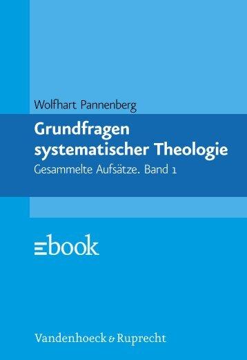 Grundfragen systematischer Theologie - Vandenhoeck & Ruprecht